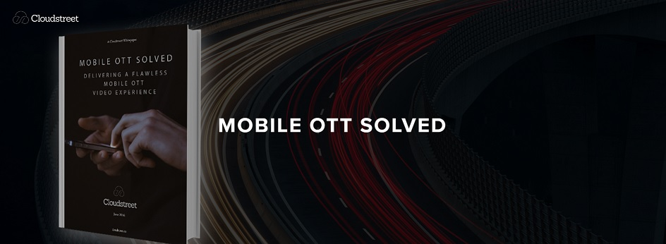 Cloudstreet Mobile Ott Solved